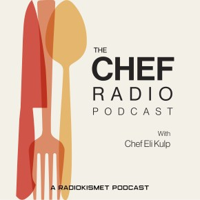 Acclaimed Chef Eli Kulp Re-Emerges with The Chef Radio Podcast
