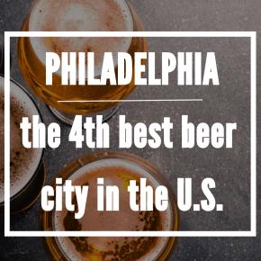 Philadelphia is Named America's Fourth-Best Beer City