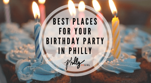 Best Places For Your Birthday Party In Philly Philly Pr Girl