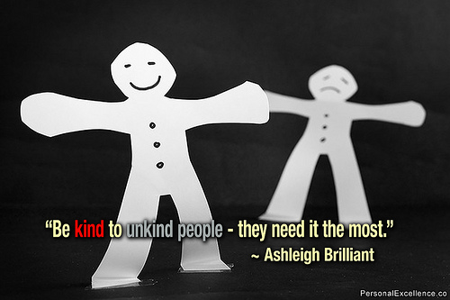Those who need it most, seem to get it least. Be kind to all, but especially to the unkind.