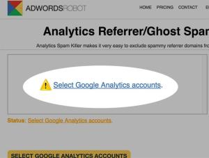 Google Adwords Robot Ghost Referrals Select Google Analytics accounts