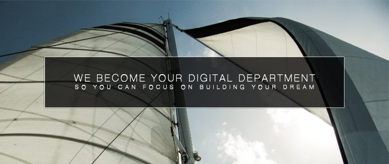 We become your digital department, so you can focus on building your dream.