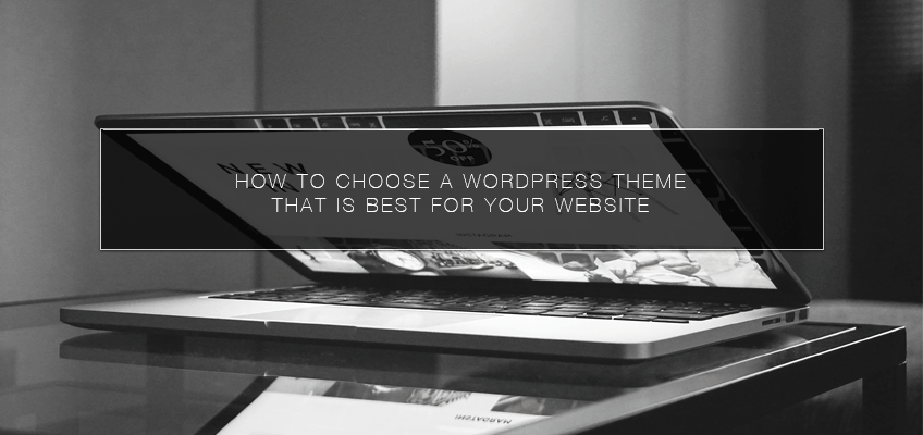 How to Choose a WordPress Theme That is Best for Your Website