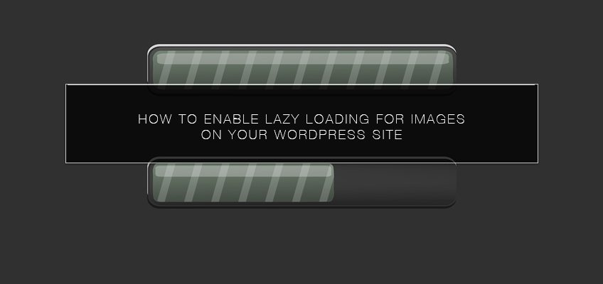 How to Enable Lazy Loading for Images on Your WordPress Site