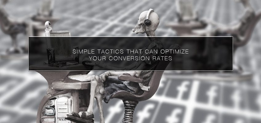 Simple Tactics That Can Optimize Your Conversion Rates
