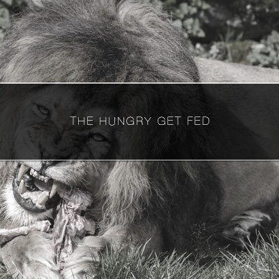 The hungry get fed.