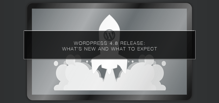 WordPress 4.8 Release: What's New and What to Expect