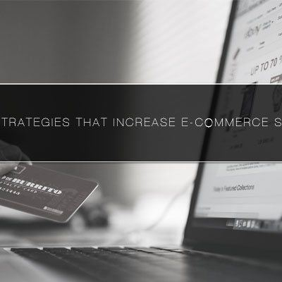 5 SEO Strategies that Increase E-Commerce Success