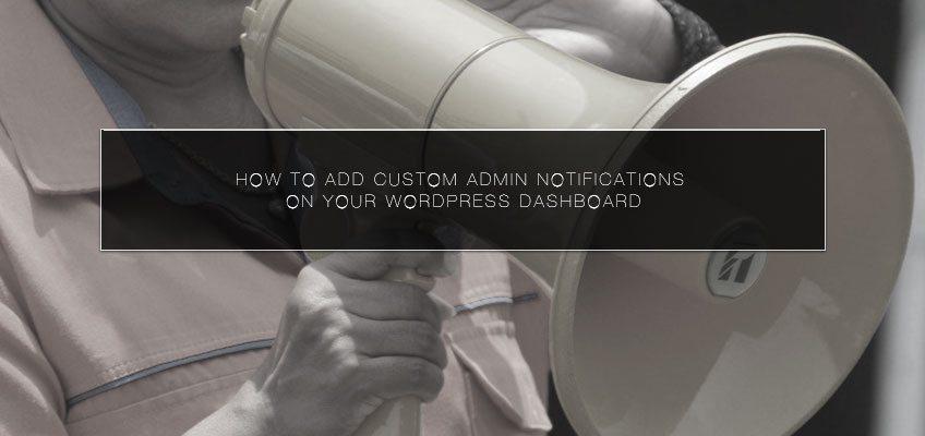 How to Add custom Admin Notifications on Your WordPress Dashboard