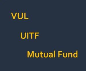 vul vs mutual fund vs uitf