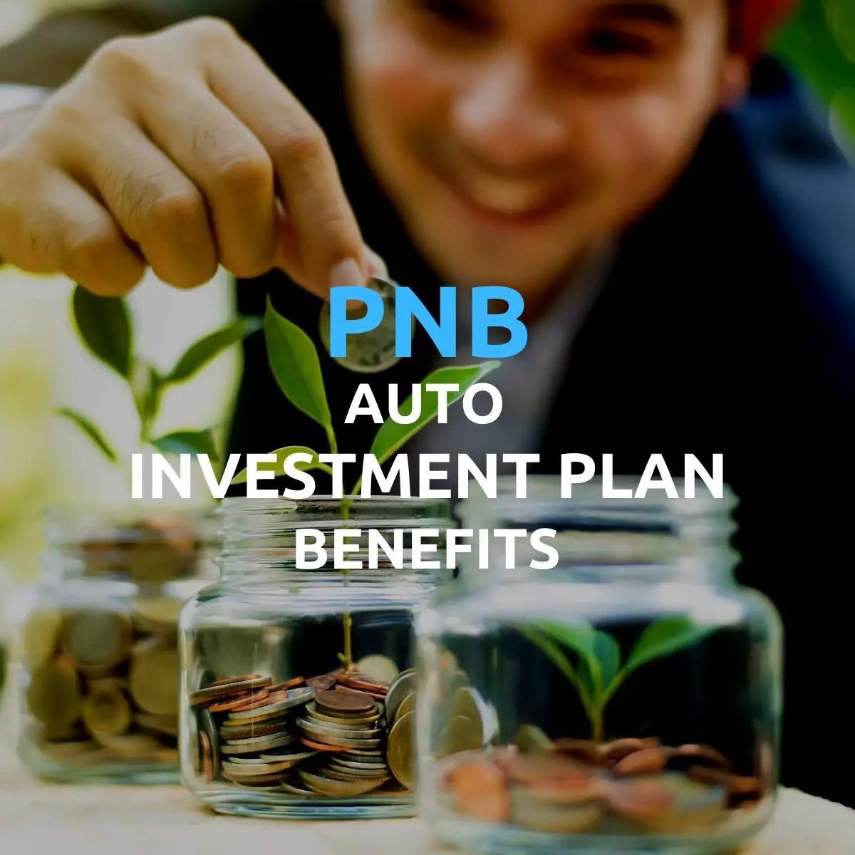 pnb auto investment plan uitf benefits