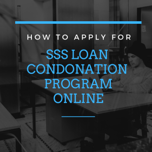 how to apply sss loan condonation program online