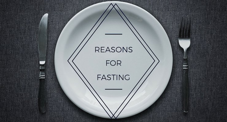 Reasons for Fasting