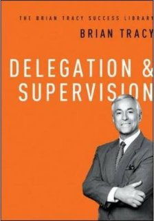 Delegation & Supervision - Brian Tracy