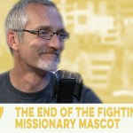 The End of the Fighting Missionary