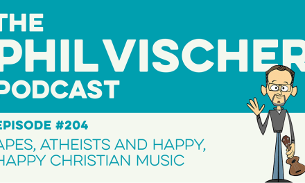Episode 204: Apes, Atheists and Happy, Happy Christian Music