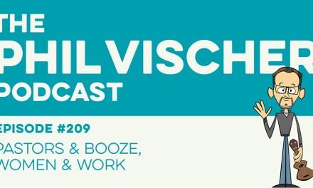 Episode 209: Pastors & Booze, Women & Work
