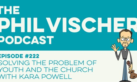 Episode 222: Solving the Problem of Youth and the Church with Kara Powell