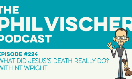 Episode 224: What Did Jesus's Death Really Do?  With NT Wright