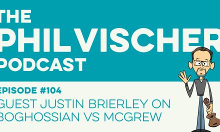 Episode 104: Guest Justin Brierley on Boghossian vs. McGrew!