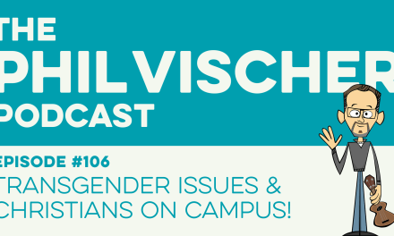 Episode 106: Transgender Issues and Christians on Campus!