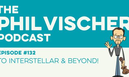 Episode 132: To Interstellar and Beyond!