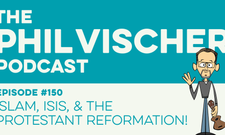 Episode 150: Islam, ISIS, and the Protestant Reformation!