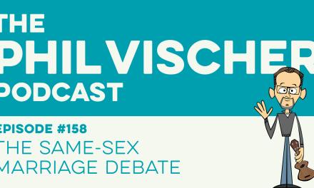 Episode 158: The Same-Sex Marriage Debate