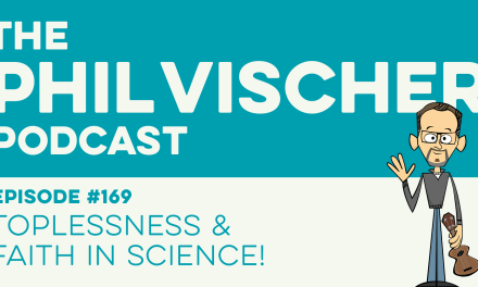 Episode 169: Toplessness and Faith in Science!