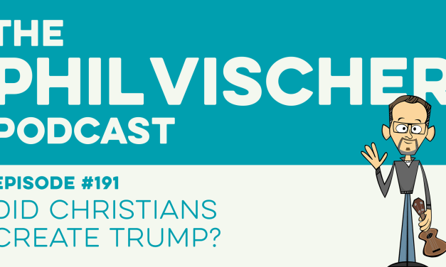 Episode 191: Did Christians Create Trump?