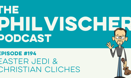 Episode 194: Easter Jedi and Christian Cliches