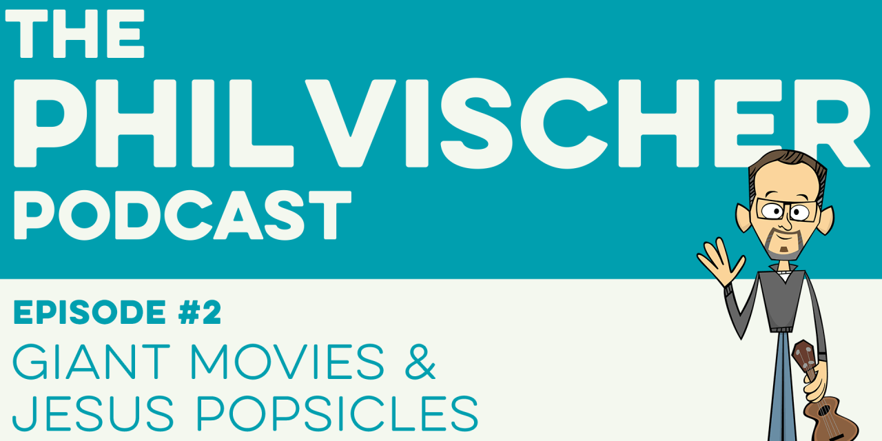 Episode 2: Giant Movies and Jesus Popsicles