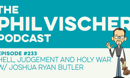 Episode 233: Hell, Judgment and Holy War w/Joshua Ryan Butler