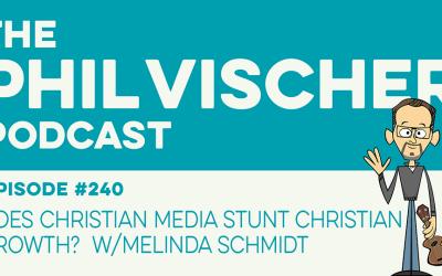 Episode 240: Does Christian Media Stunt Christian Growth? W/Melinda Schmidt