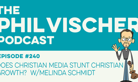Episode 240: Does Christian Media Stunt Christian Growth? W/Melinda Schmidt