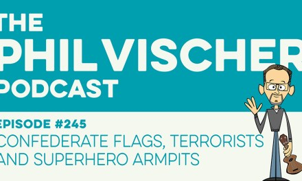 Episode 245: Confederate flags, terrorists and superhero armpits