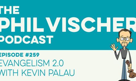 Episode 259: Evangelism 2.0 With Kevin Palau