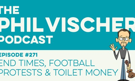Episode 271: End Times, Football Protests & Toilet Money