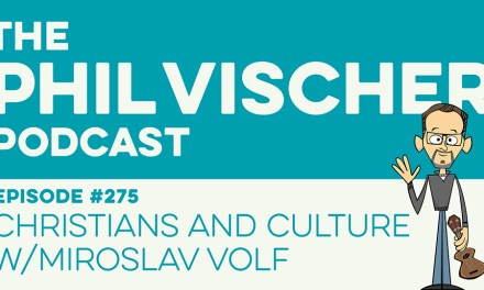 Episode 275: Christians and Culture w/Miroslav Volf