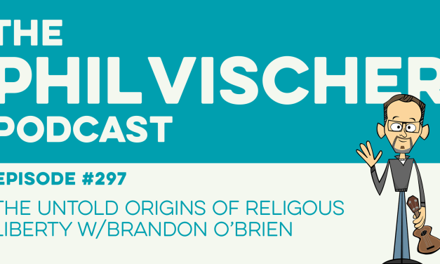 Episode 297: The Untold Origins of Religious Liberty w/Brandon O'Brien