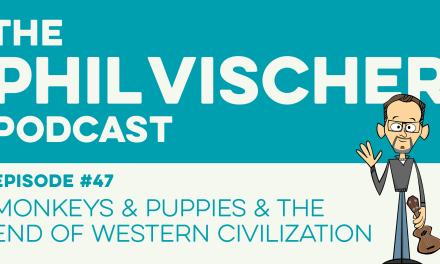 Episode 47: Monkeys and Puppies and the End of Western Civilization!
