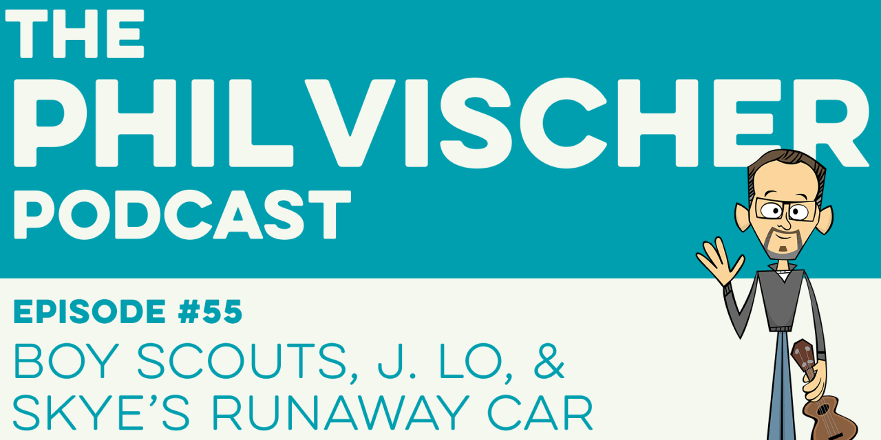 Episode 55: Boy Scouts, J. Lo & Skye's Runaway Car