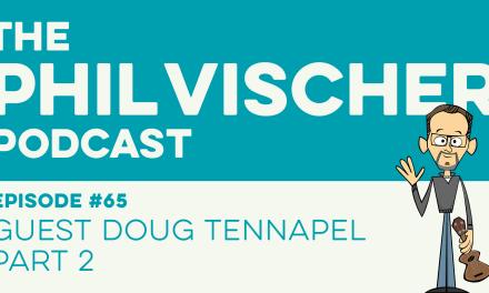 Episode 65: Guest Doug TenNapel — Part 2