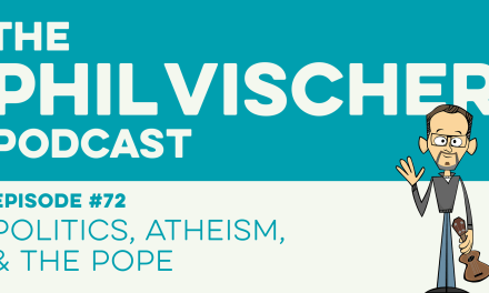 Episode 72: Politics, Atheism and the Pope!