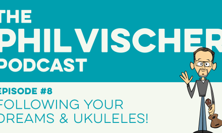 Episode 8: Following Your Dreams and Ukuleles!