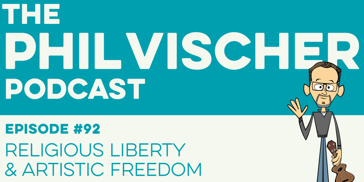 Episode 92: Religious Liberty and Artistic Freedom