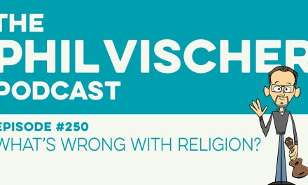 Episode 250: What's Wrong With Religion?