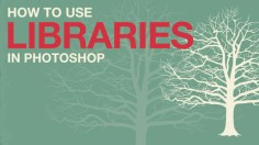 Photoshop Tutorials: How to Use Libraries in Photoshop