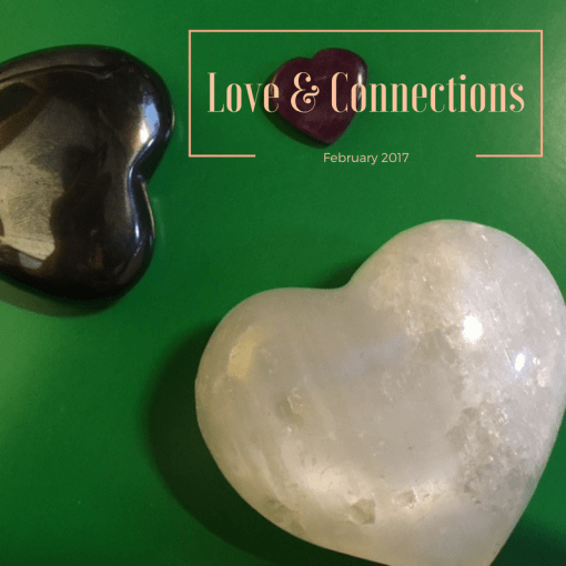 love + connections February 2017