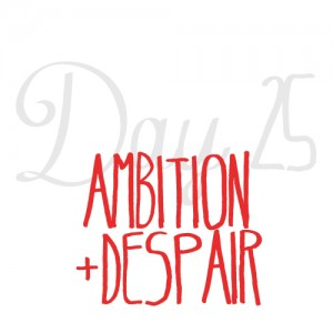 ambition and despair